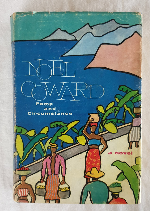 Pomp And Circumstance by Noel Coward