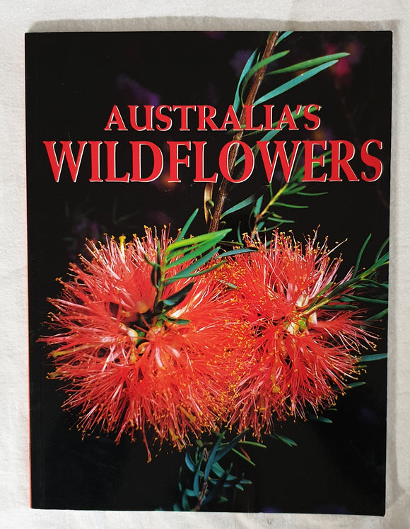 Australia's Wildflowers  Photography by Ken Stepnell Text by Dalys Newman