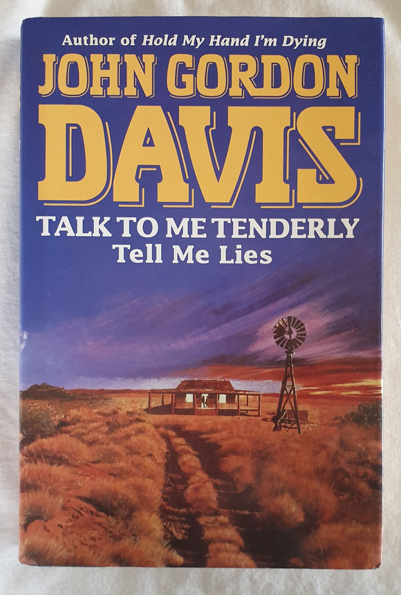 Talk To Me Tenderly  Tell Me Lies by John Gordon Davis