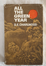 Load image into Gallery viewer, All The Green Year by D. E. Charlwood