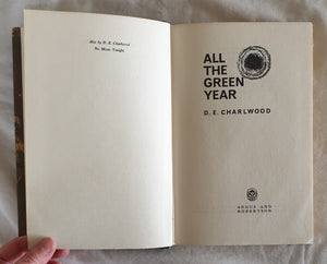 All The Green Year by D. E. Charlwood