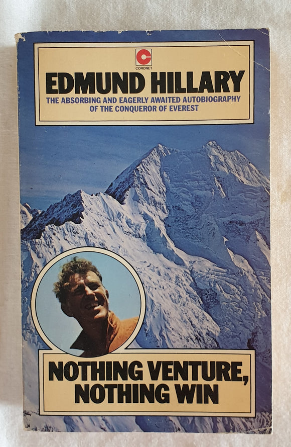 Nothing Venture, Nothing Win by Edmund Hillary