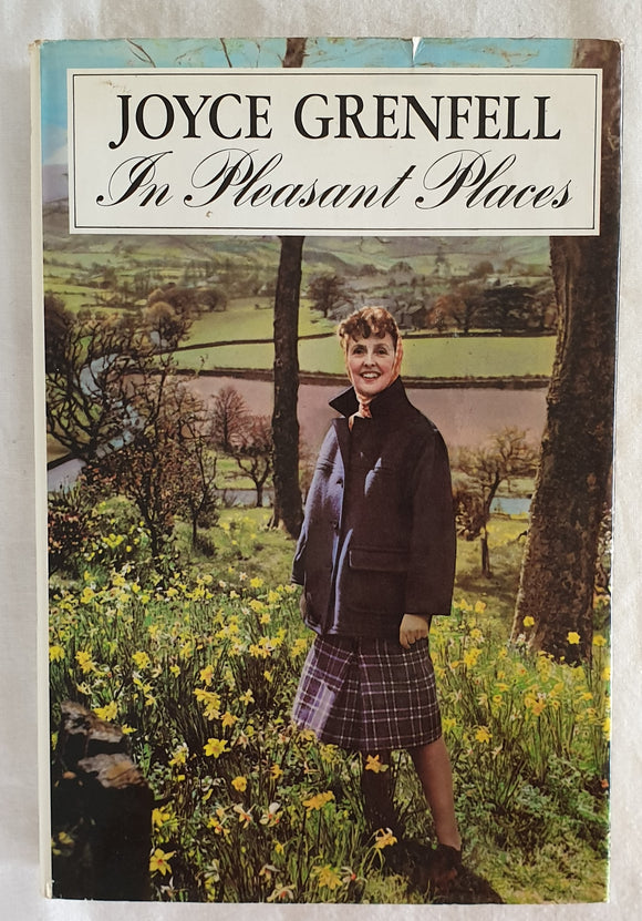 In Pleasant Places by Joyce Grenfell