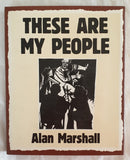 These Are My People by Alan Marshall
