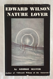Edward Wilson Nature Lover by George Seaver