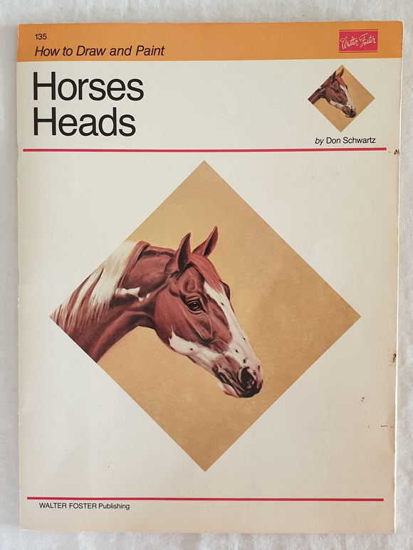 How to Draw and Paint Horses Heads  by Don Schwartz