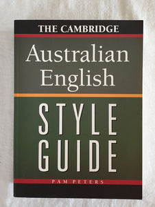 The Cambridge Australian English Style Guide by Pam Peters