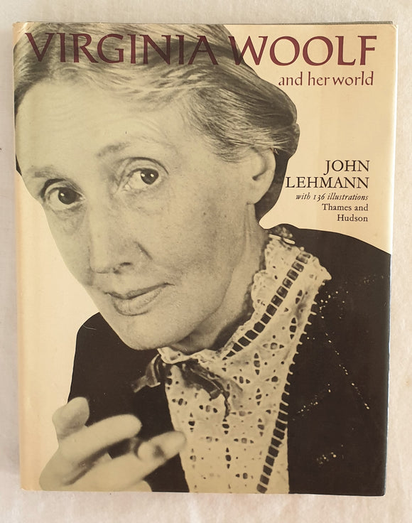 Virginia Woolf and Her World by John Lehmann