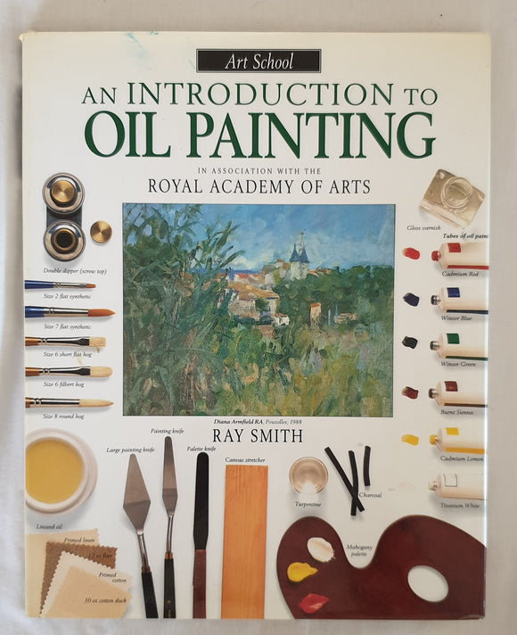An Introduction to Oil Painting by Ray Smith