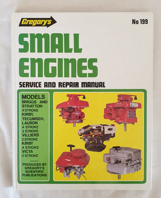 Gregory's Small Engines Service and Repair Manual No. 199  Small Engines