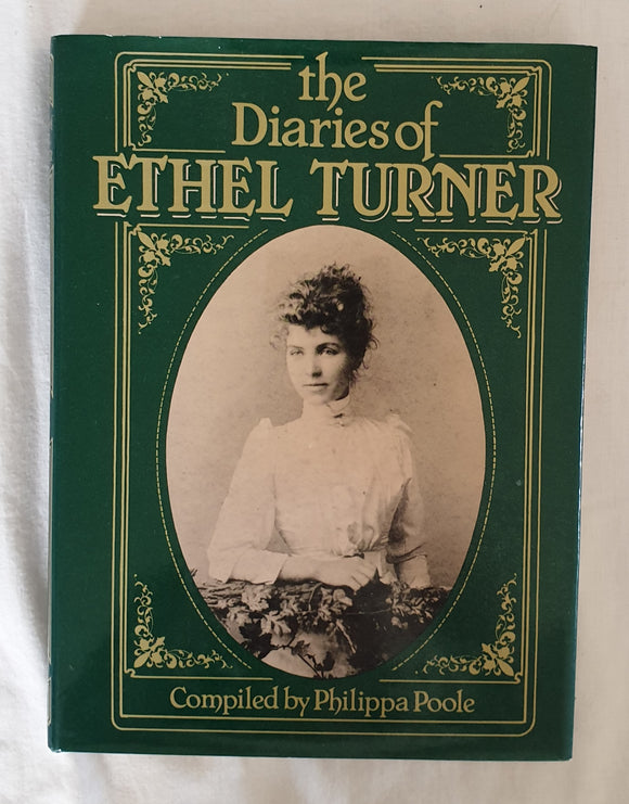 The Diaries of Ethel Turner  Compiled by Philippa Poole