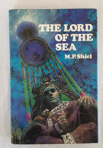 The Lord of the Sea by M. P. Shiel