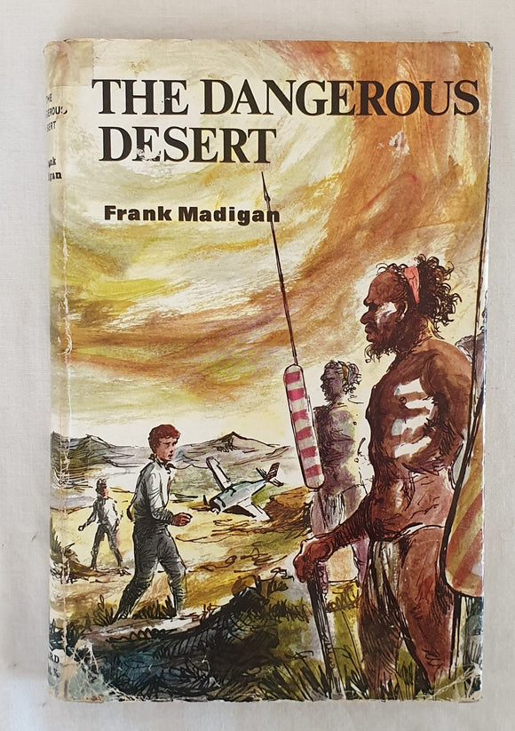 The Dangerous Desert by Frank Madigan