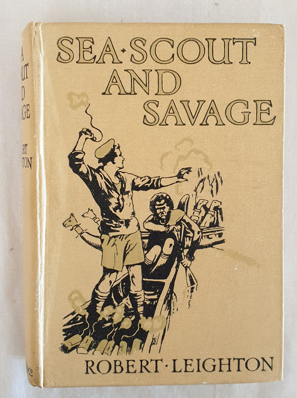 Sea Scout and Savage by Robert Leighton