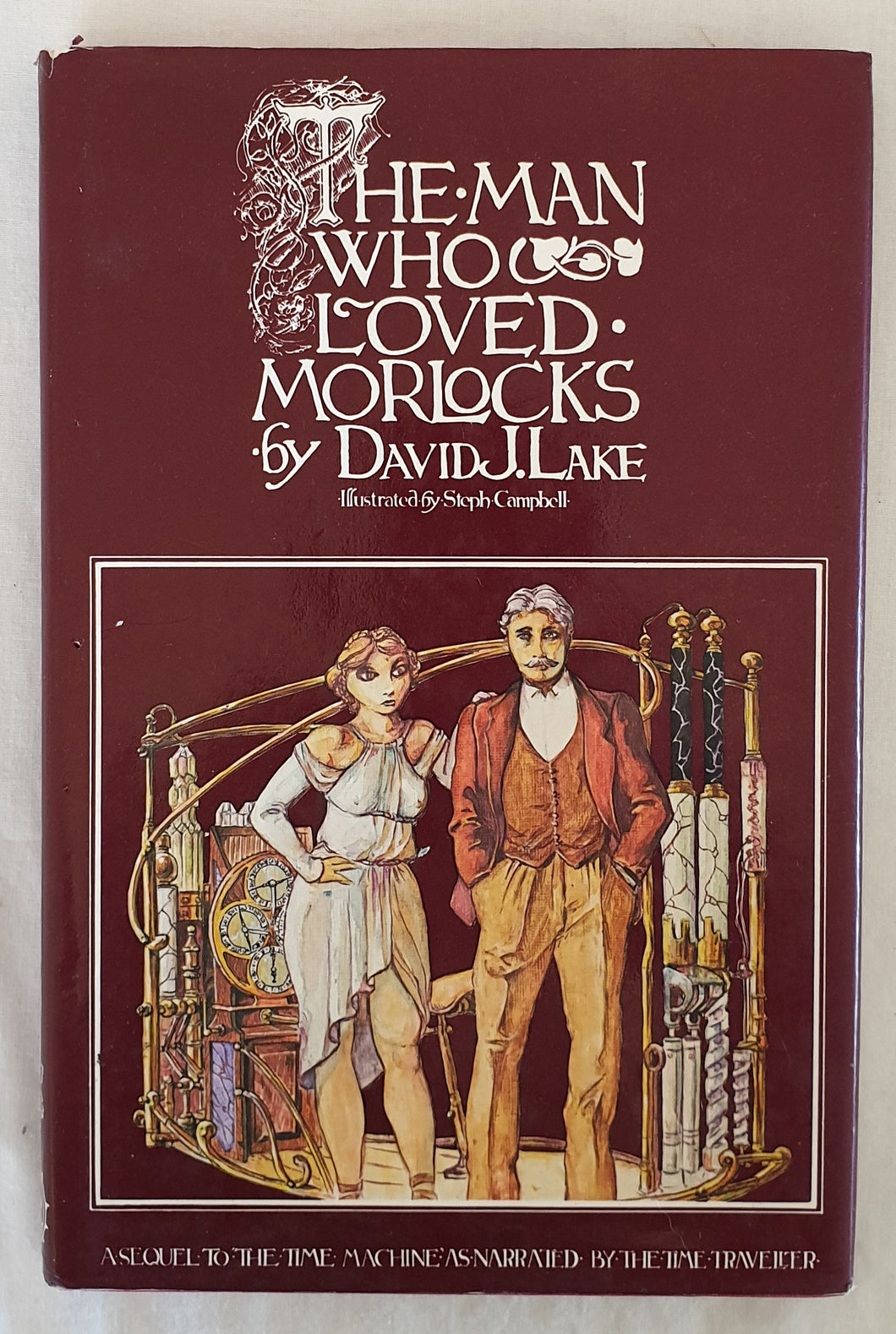 The Man Who Loved Morlocks by David J. Lake