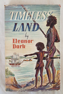The Timeless Land by Eleanor Dark