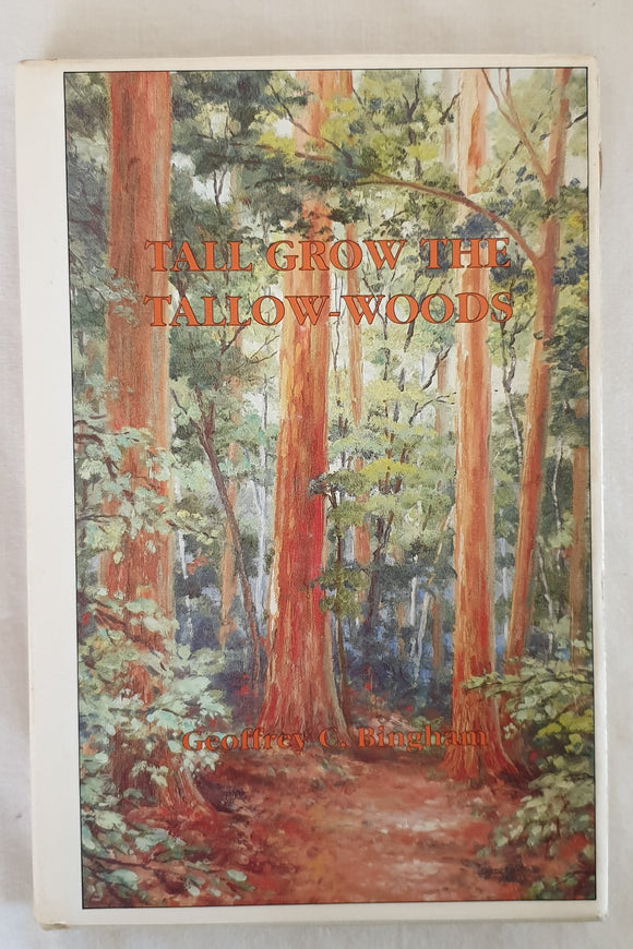 Tall Grow the Tallow-Woods by Geoffrey C. Bingham