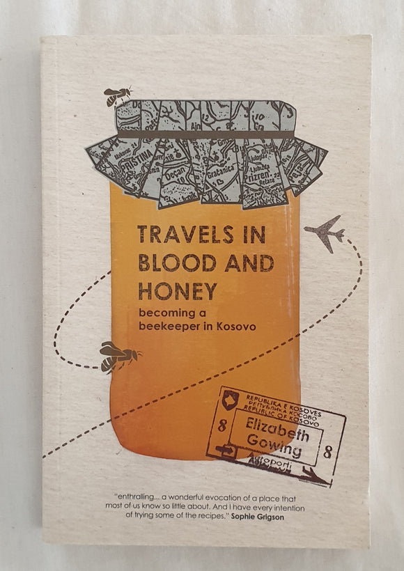 Travels in Blood and Honey by Elizabeth Gowing