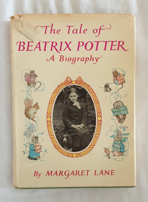 The Tale of Beatrix Potter A Biography by Margaret Lane