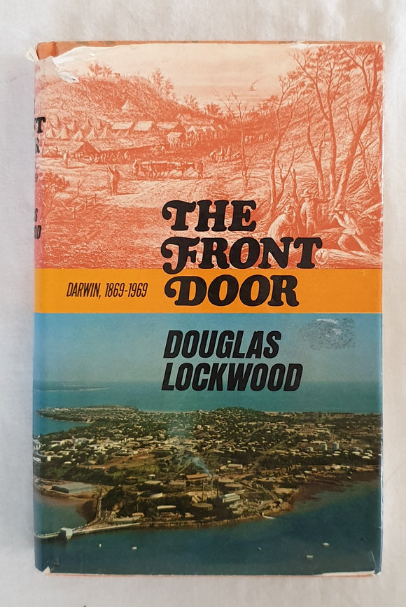 The Front Door  Darwin, 1869-1969  by Douglas Lockwood
