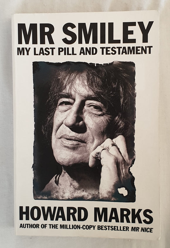 Mr Smiley  My Last Pill ad Testament  by Howard Marks