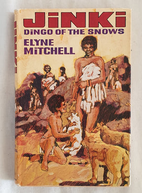 Jinki  Dingo of the Snows  by Elyne Mitchell