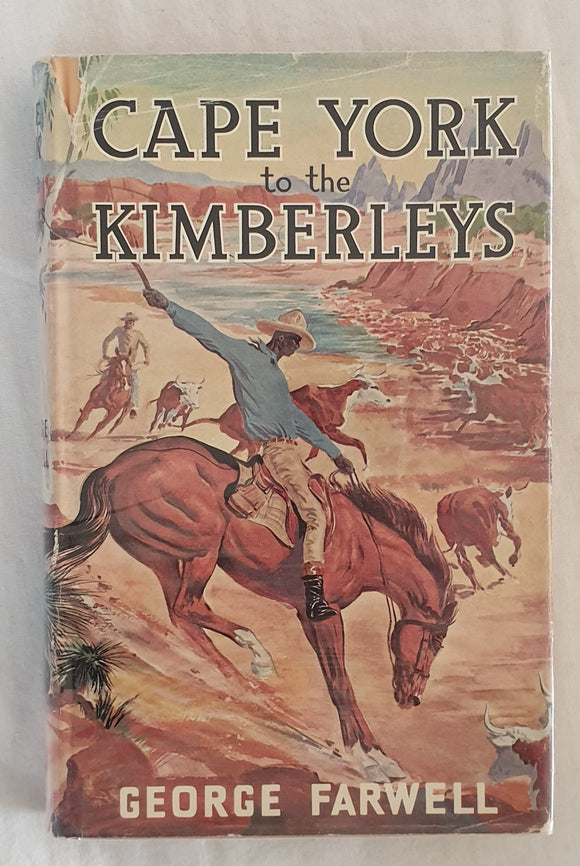 Cape York to the Kimberleys by George Farwell
