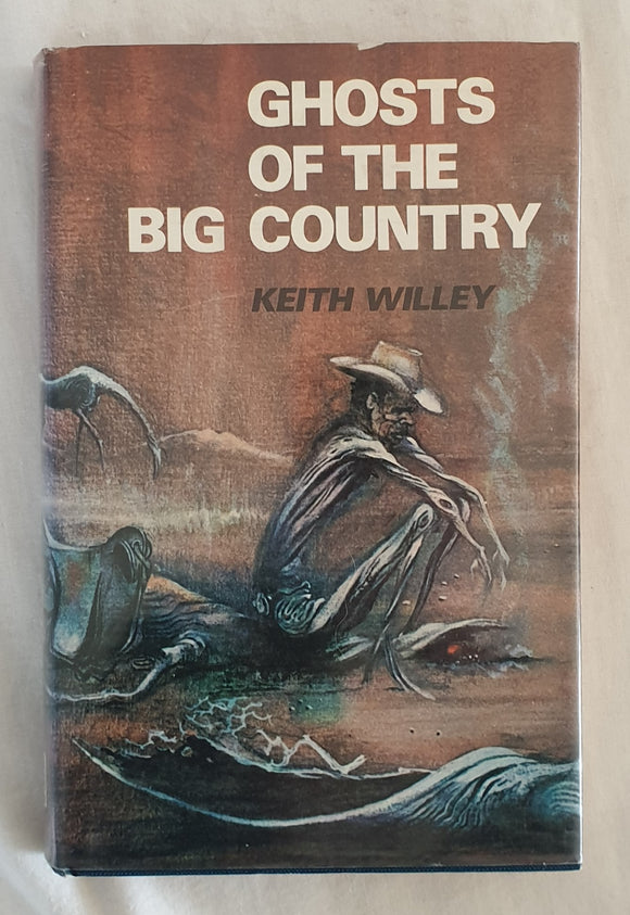 Ghosts of the Big Country by Keith Willey