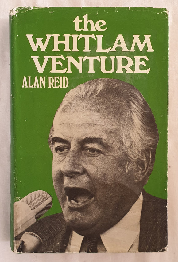 The Whitlam Venture by Alan Reid