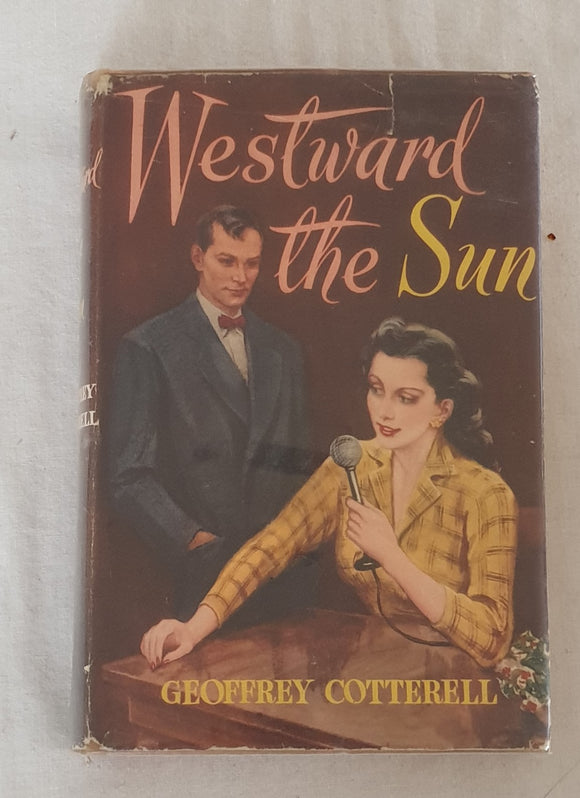 Westward the Sun by Geoffrey Cotterell