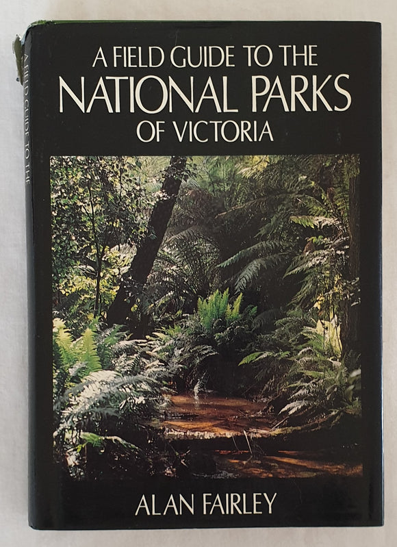 A Field Guide to the National Parks of Victoria by Alan Fairley
