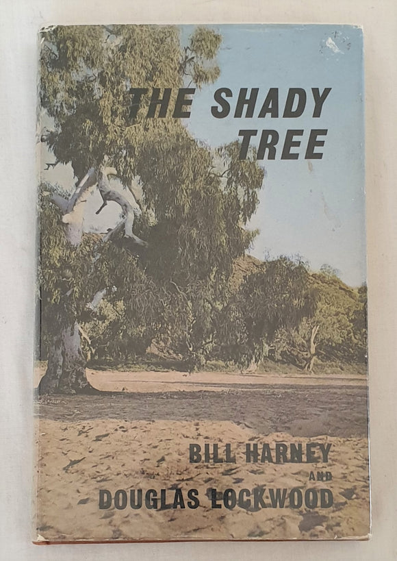 The Shady Tree by Bill Harney and Douglas Lockwood