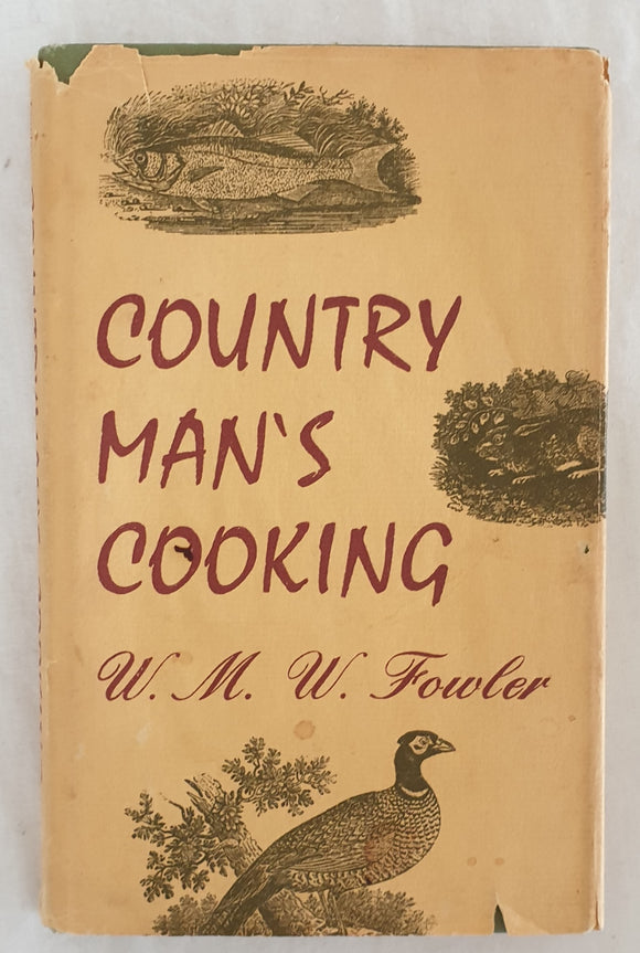 Country Man's Cooking by W. M. W. Fowler