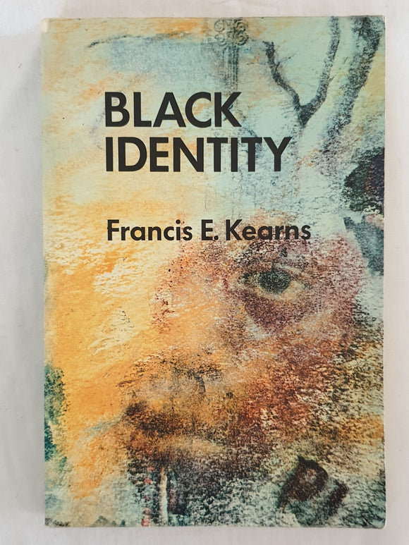 Black Identity  A Thematic Reader  by Francis E. Kearns
