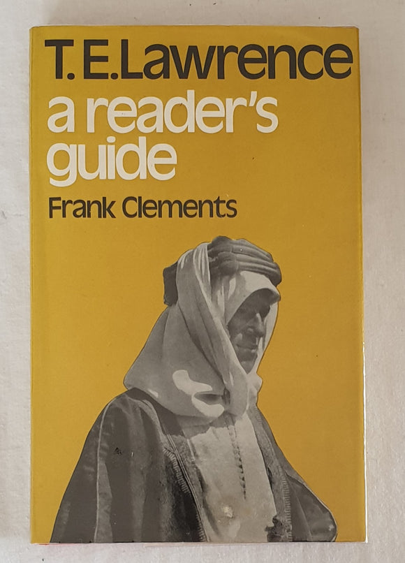 T. E. Lawrence: A Reader's Guide by Frank Clements