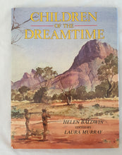 Load image into Gallery viewer, Children of the Dreamtime  by Helen Baldwin  Edited by Laura Murray