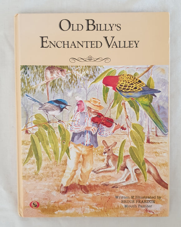 Old Billy's Enchanted Valley  Written & Illustrated by Bruce Peardon - Mouth Painter