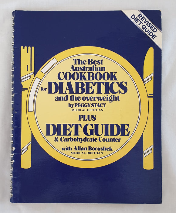 The Best Australian Cookbook for Diabetics and the Overweight by Peggy Stacy