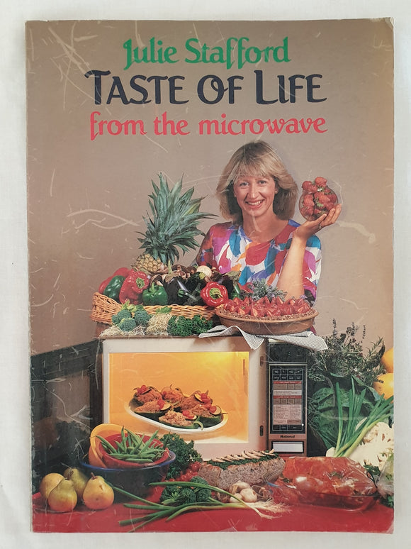 Taste of Life from the Microwave by Julie Stafford