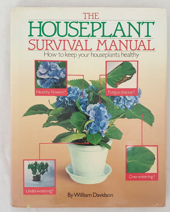 The Houseplant Survival Manual by William Davidson