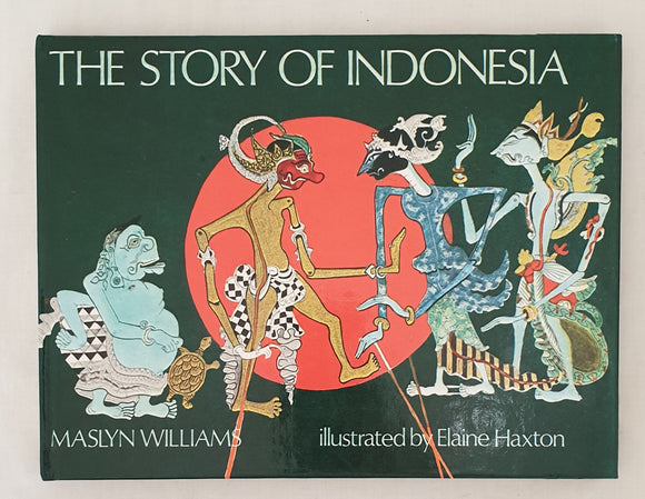 The Story of Indonesia  by Maslyn Williams  Illustrated by Elaine Haxton