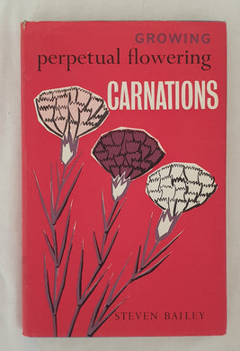 Growing Perpetual Flowering Carnations by Steven Bailey