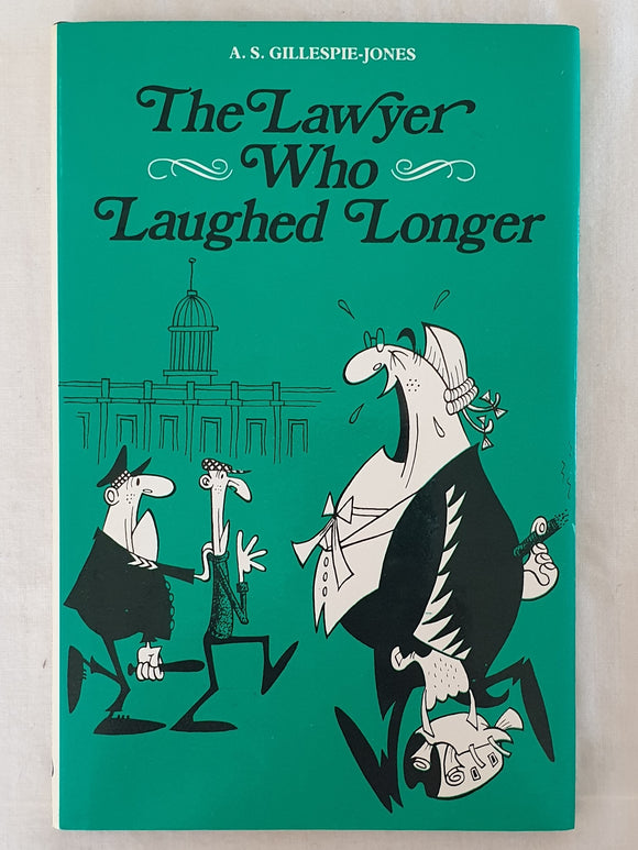 The Lawyer Who Laughed Longer by A. S. Gillespie-Jones