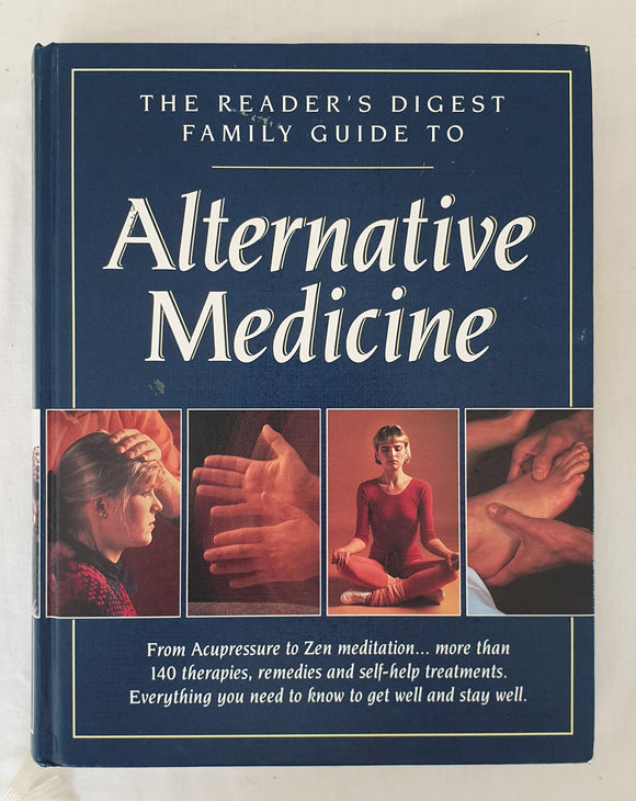 The Reader's Digest Family Guide to Alternative Medicine