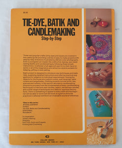 Tie-dye, Batik and Candlemaking Step-by-Step