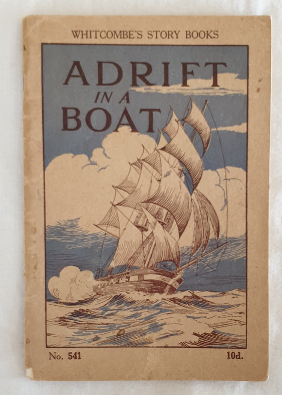 Adrift In A Boat  Adapted from the Story by W. H. G. Kingston  Whitcombes's Story Books No. 541