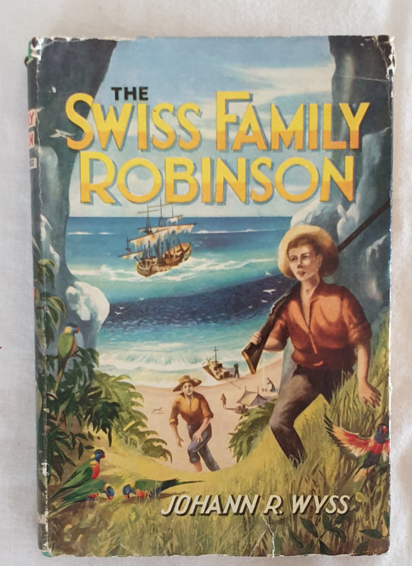 The Swiss Family Robinson by Johann R. Wyss