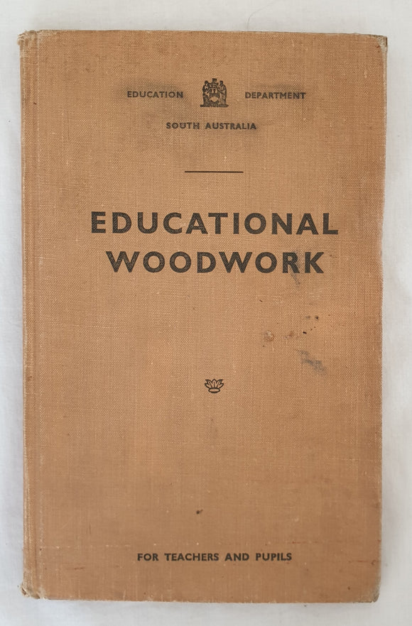 Educational Woodwork by Education Department of South Australia