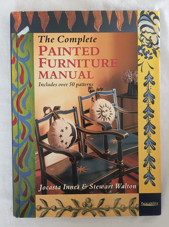 The Complete Painted Furniture Manual by Jocasta Innes and Stewart Walton