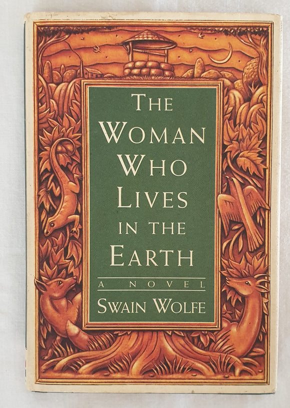 The Woman Who Lives in the Earth by Swain Wolfe